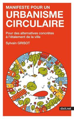 Manifeste pour un urbanisme circulaire