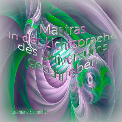 Mantras in der Lichtsprache des Universums geschrieben