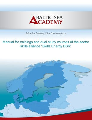 """Manual for trainings and dual study courses of the sector skills alliance """"Skills Energy BSR"""""""