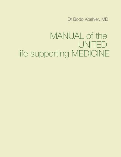 MANUAL of the UNITED life supporting MEDICINE