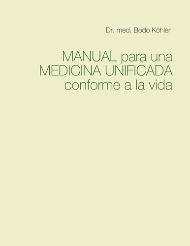 Manual para una Medicina Unificada conforme a la vida