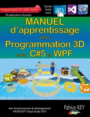 Manuel de la programmation 3D avec C#5 et WPF