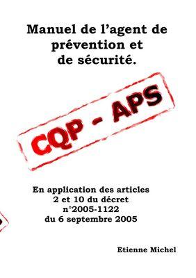Manuel de l'agent de prévention et de sécurité CQP APS