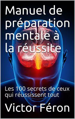 Manuel de préparation mentale à la réussite