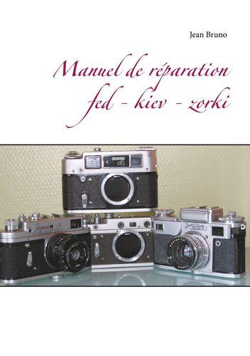 Manuel de réparation  Fed - Kiev - Zorki