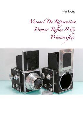 Manuel De Réparation Primar-Reflex  II &  Primarreflex