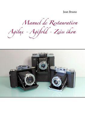 Manuel de Restauration  Agilux - Agifold - Zeiss ikon