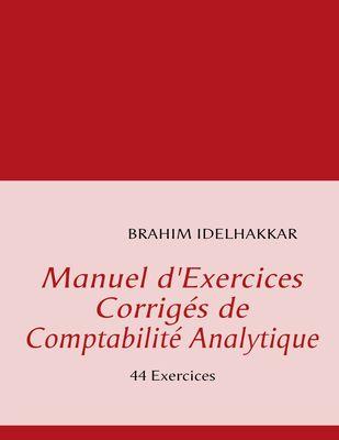 Manuel d'Exercices Corrigés de Comptabilité Analytique