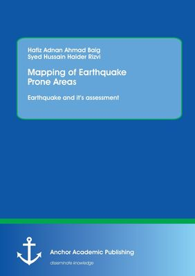 Mapping of Earthquake Prone Areas: Earthquake and its assessment