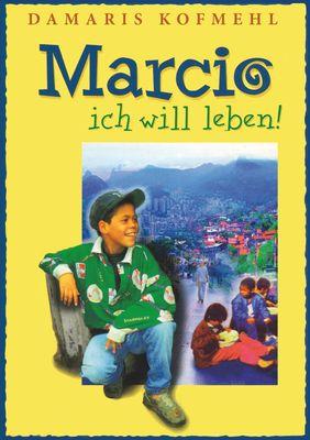 Marcio - ich will leben