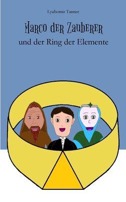 Marco der Zauberer und der Ring der Elemente