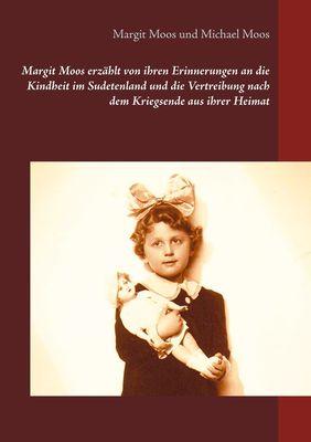 Margit Moos erzählt von ihren Erinnerungen an die Kindheit im Sudetenland und die Vertreibung nach dem Kriegsende aus ihrer Heimat