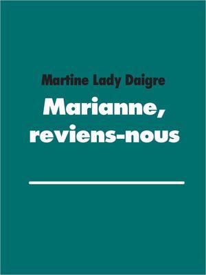 Marianne, reviens-nous