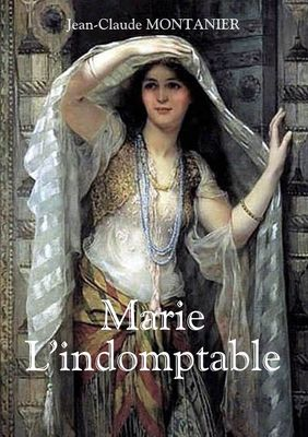Marie - L'indomptable