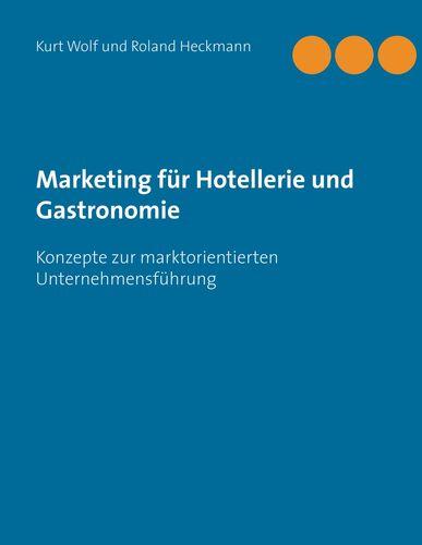 marketing fr hotellerie und gastronomie konzepte zur marktorientierten unternehmensfhrung