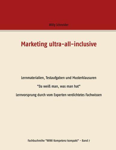 Marketing ultra-all-inclusive -  Lernmaterialien, Testaufgaben und Musterklausuren