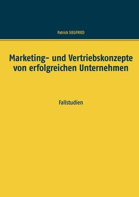 Marketing- und Vertriebskonzepte von erfolgreichen Unternehmen