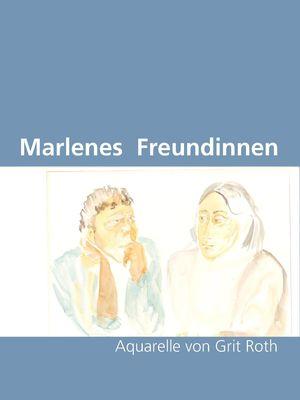 Marlenes Freundinnen