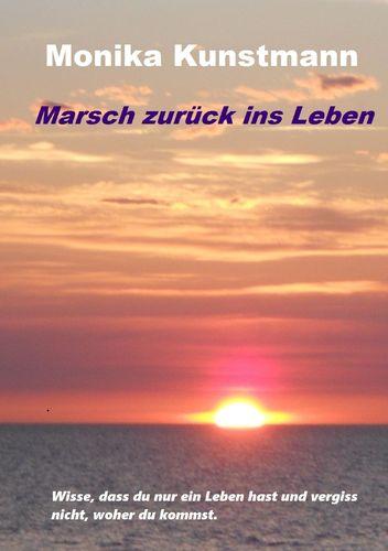 Marsch, zurück ins Leben