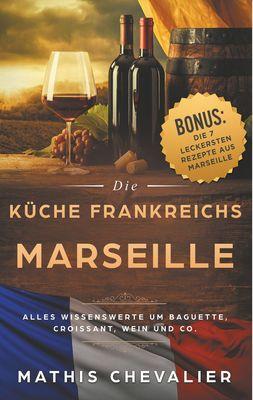 Marseille  - Die Küche Frankreichs