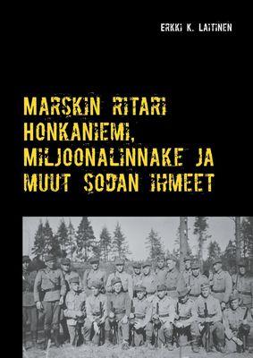 Marskin ritari Honkaniemi, Miljoonalinnake ja muut sodan ihmeet