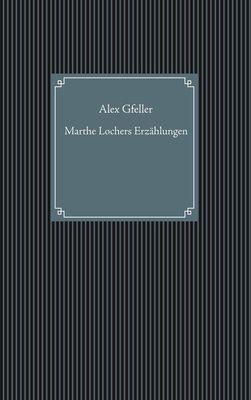 Marthe Lochers Erzählungen
