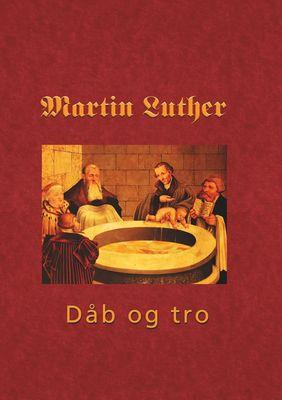 Martin Luther - Den hellige dåb
