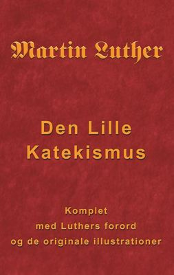 Martin Luther - Den Lille Katekismus