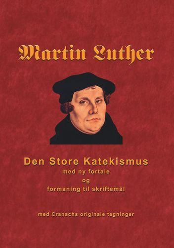 Martin Luther - Den store Katekismus