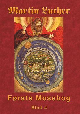 Martin Luther - Første Mosebog Bind 4