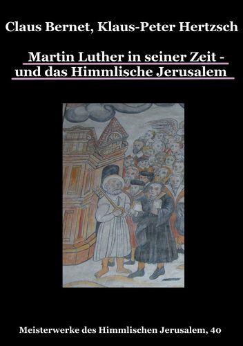 Martin Luther in seiner Zeit - und das Himmlische Jerusalem