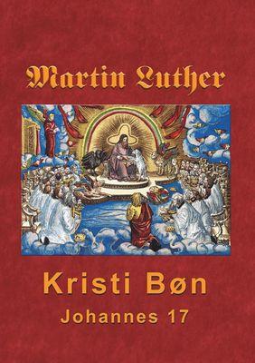 Martin Luther - Kristi Bøn