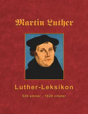 Martin Luther - Luther-Leksikon