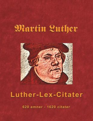 Martin Luther - Luther-Lex-Citater