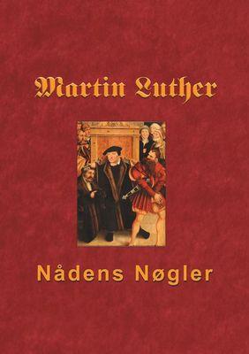 Martin Luther - Nådens Nøgler
