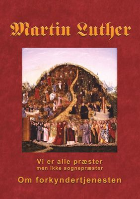 Martin Luther - Om forkyndertjenesten
