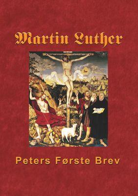 Martin Luther - Peters Første Brev