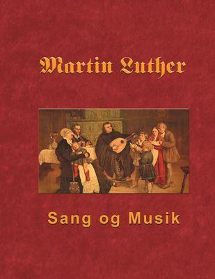 Martin Luther - Sang og Musik