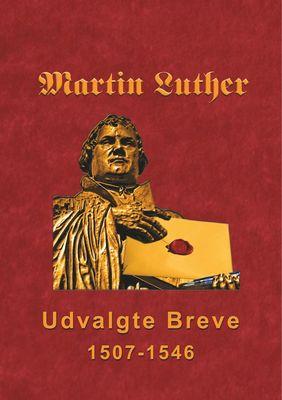 Martin Luther - Udvalgte Breve