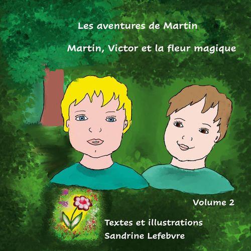 Martin, Victor et la fleur magique