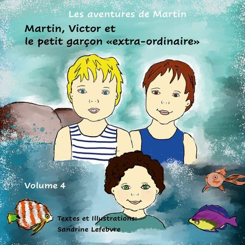Martin, Victor et le petit garçon «extra-ordinaire»