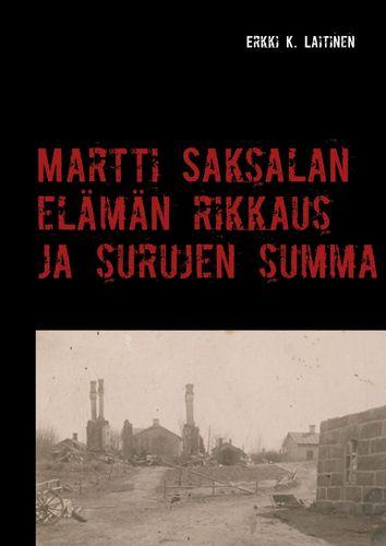 Martti Saksalan elämän rikkaus ja surujen summa