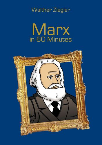 Marx in 60 Minutes