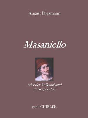 Masaniello oder der Volksaufstand zu Neapel 1647.