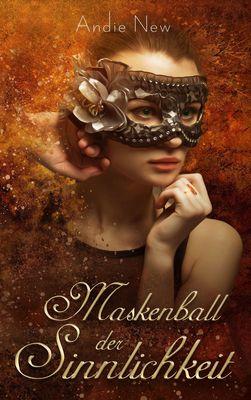 Maskenball der Sinnlichkeit