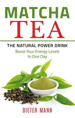 Matcha Tea -The Natural Power Drink