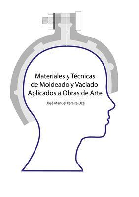 Materiales y técnicas de moldeo y vaciado aplicados a obras de arte