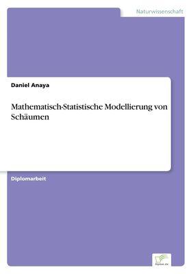 Mathematisch-Statistische Modellierung von Schäumen