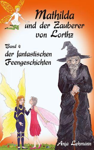 Mathilda und der Zauberer von Lorthz