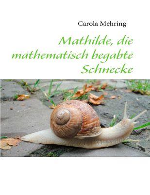 Mathilde, die mathematisch begabte Schnecke